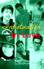 Infatuation In Love (CHICSER) [on-hold] by MsXianaKim