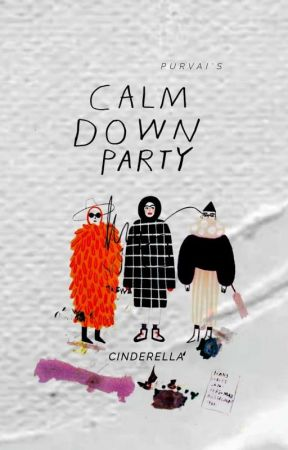 Calm Down Party by PureEatenCheetos