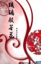 Lưu Ly Bàn Nhược Hoa - Xuyên Không - Võ Lâm - Full by ga3by1102