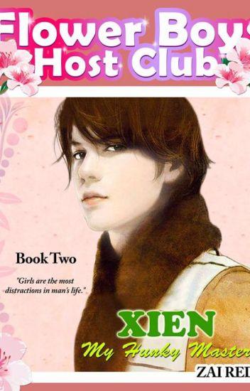 FLOWER BOYS HOST CLUB: XIEN, My Hunky Master (Series Book 2)