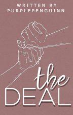 The Deal {MAJOR EDITING} by purplepenguinn