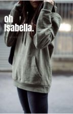 Oh, Isabella. by erin2nice
