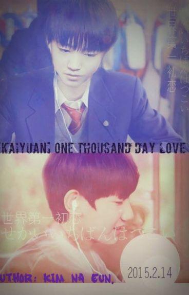 [Long Fic][KaiYuan] One Thousand Days Love.