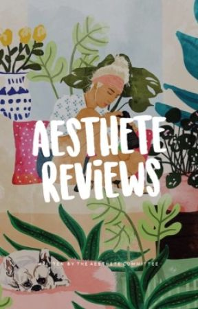 aesthete reviews - OPEN by aesthetecommittee