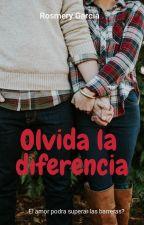 OLVIDA LA DIFERENCIA by Rosegarcia132427