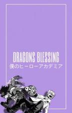 Dragons Blessing {BNHA x OC} by xXmarcyriXx