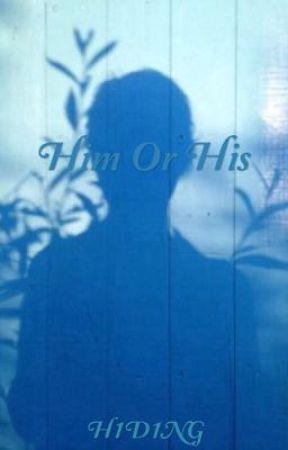Him Or His  by H1D1NG
