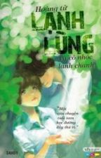 Hoàng Tử Lạnh Lùng và Cô Nhóc Lanh Chanh (Bản Edit) (FULL) by Sandy203