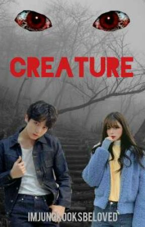 Creature  || J.JK || by ImJungkooksbeloved