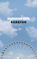 RAMADHAN WITH BANGTAN by hoeysocks