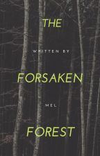 The Forsaken Forest by Not_Your_Typical_Guy