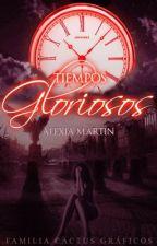 Tiempos Gloriosos ©  by LightOfLive
