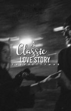 A Classic Love Story.  by theprettymar