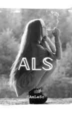 ALS by AmLeSc