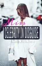 Miss Celebrity in Disguise by A_Life_with_Music