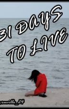 31 Days To Live (COMPLETED) by ruville_24