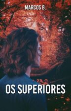 Os Superiores by raceryyz