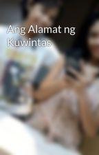 Ang Alamat ng Kuwintas by Tenteneneeeen