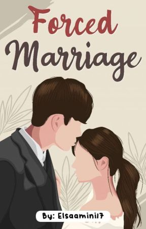 MARIAGE FORCE [END]✓ by Elsaamini17