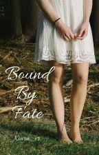 Bound by Fate by Kiara_vr