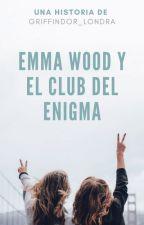 Emma Wood y el club del enigma by Divergencia_Lectora