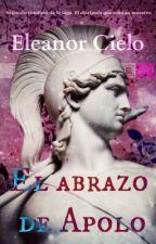 El abrazo de Apolo [Homoerótica] by EleanorCieloAzul