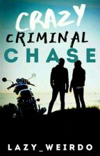 Crazy Criminal Chase by lazy_weirdo