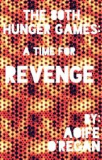The 80th Hunger Games: A Time for Revenge by TheSpiritOfStAqua