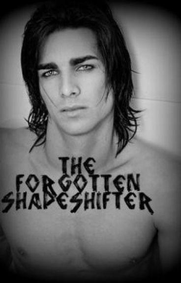 The Forgotten Shapeshifter.