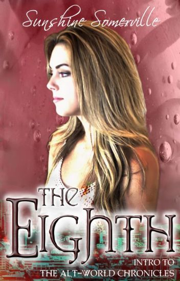 The Eighth: Intro to The Alt-World Chronicles