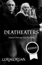Deatheaters (Fan Fiction) by Lorakordan