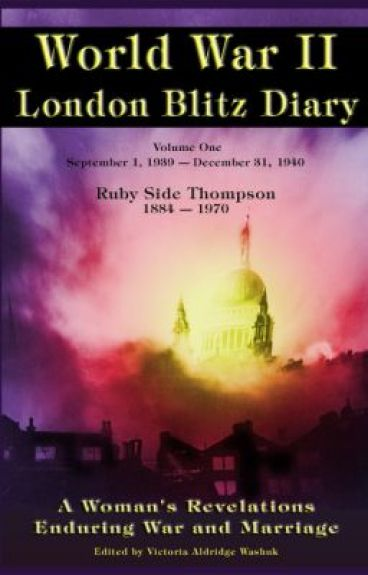 World War ll London Blitz Diary Volume 1 by VictoriaAldridgeWash
