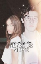 Never Be Alone (SM) by GreysAnatomyZombiee