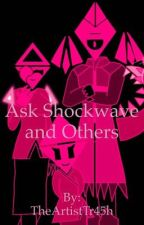 Ask Shockwave and Others by TheArtistTr45h