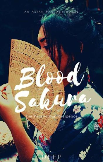 Blood-Sakura : The Paranormal Residence [COMPLETED]