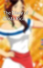 The Diary of Costa Rica by Redwhiteandblue218