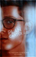 PLAN CARTER. ( original story ) by kickass-