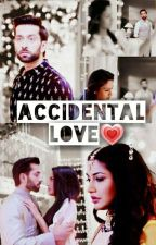 Accidental Love 💖(On Hold) by AkankshaKalia