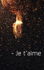 - Je t'aime by RobinBWrites