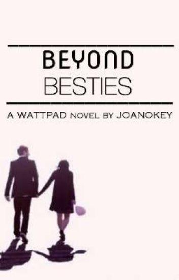Beyond Besties
