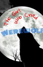 The Girl Who Cried Werewolf. by ChenTopsEveryTime