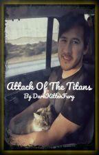 Attack Of The Titans by DarkKittenFury