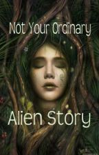 Not Your Ordinary Alien Story by KaylanCallan