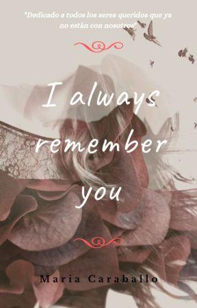 I ALWAYS REMEMBER YOU (SIEMPRE TE RECUERDO) by jospaterraly