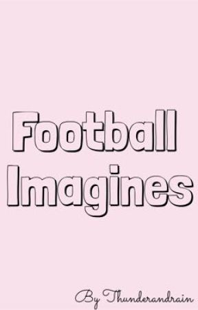 Football Imagines  by ThunderAndRain