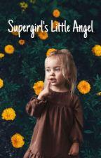 Supergirl's Little Angel  by Love_Jennifer_