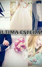 MI ÚLTIMA ESPERANZA  by pandadita123