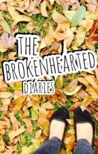 The Brokenhearted Diaries by shesasweetcandylady
