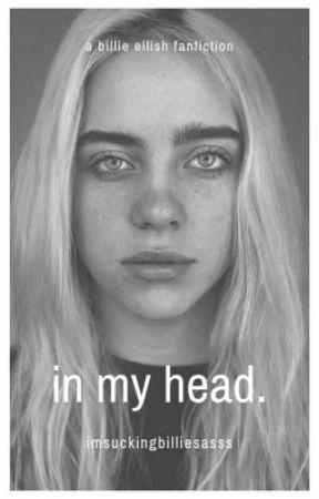 In My Head. [Billie E.] by imsuckingbilliesasss