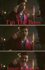 I'm the boss by Batgirl_Unicorn13